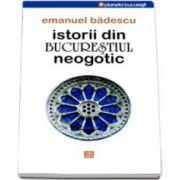 Badescu Emanuel, Istorii din Bucurestiul neogotic