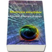 Synthia Andrews, Matricea emotiilor - Emotie - Energie - Esenta