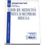 Ghid de medicina fizica si recuperare medicala. Volumul 10