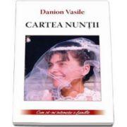 Cartea nuntii. Cum sa-mi intemeiez o familie