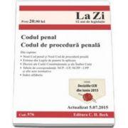 Codul penal si Codul de procedura penala. Cod 576. Actualizat la 5. 07. 2015 - Include Deciziile CCR din iunie 2015
