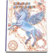Creaturi mitologice - Barsotti Renzo - Editie ilustrata