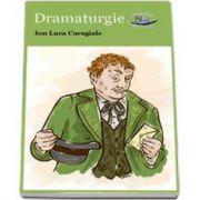 Dramaturgie - Ioan Luca Caragiale - Editie Ilustrata