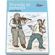 Nuvele si Povesti - Ioan Slavici - Editie Ilustrata