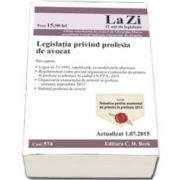 Legislatia privind profesia de avocat. Actualizat la 01. 07. 2015