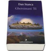 Dan Stanca, Ghetsimani 51