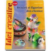 Bratari si figurine din elastice - Idei creative. Numarul 115