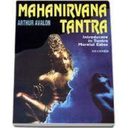 Avalon Arthur, Mahanirvana Tantra - introducere in Tantra Marelui Extaz