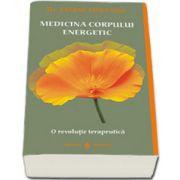 Medicina corpului energetic. O revolutie terapeutica (Janine Fontaine)