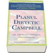 Colin T. Campbell, Planul dietetic Campbell. Cea mai simpla cale de a slabi si de a te vindeca prin adoptarea dietei bazata pe plante si pe alimente integrale recomandate de Studiul China