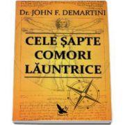 Cele sapte comori launtrice (John F. Demartini)