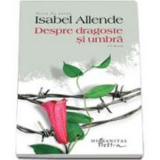 Allende Isabel, Despre dragoste si umbra