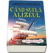Courtenay Christina, Cand sufla alizeul