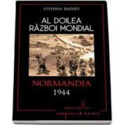 Badsey Stephen, Al Doilea Razboi Mondial. Normandia 1944