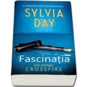 Sylvia Day, Fascinatia. Al patrulea roman din seria Crossfire