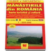 Manastirile din Romania - Harta turistica si rutiera. Editie bilingva - Romana si Engleza