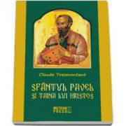 Claude Tresmontant, Sfantul Pavel si taina lui Hristos - Tresmontant Claude