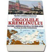 Orgoliile Kremlinului. O istorie a Imperiului Rus de la 1552 pana astazi (Postfata de Emil Hurezeanu)