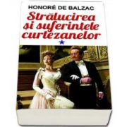 Honore de Balzac, Stralucirea si suferinta curtezanelor. Volumul I