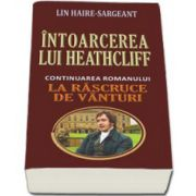 Intoarcerea lui Heathcliff (continuarea romanului LA RASCRUCE DE VANTURI)