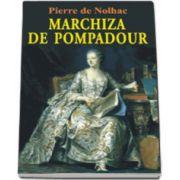 Marchiza de Pompadour (Nolhac, Pierre)