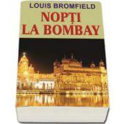 Bromfield Loius, Nopti la Bombay