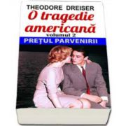 Dreiser Theodore, O tragedie americana. Pretul Parvenirii, Volumul al II-lea