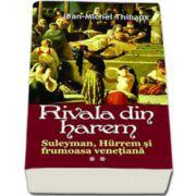 Rivala din Harem volumul II. Suleyman, Hurrem si printesa venetiana