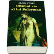 Alain Paris, Ultimul vis al lui Suleyman