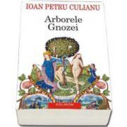 Ioan Petru Culianu - Arborele Gnozei - Editia a II-a 2015