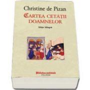 Christine de Pizan - Cartea cetatii doamnelor - Editie bilingva. Traducere, studiu introductiv si note de Reghina Dascal