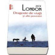 Jack London - Dragoste de viata si alte povestiri - Editia Top 10
