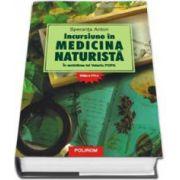 Speranta Anton, Incursiune in medicina naturista. In amintirea lui Valeriu Popa - Editie revazuta si adaugita