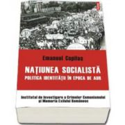 Emanuel Copilas, Natiunea socialista. Politica identitatii in epoca de aur (Prefata de G. M. Tamas)