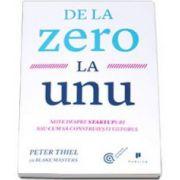 Peter Thiel, De la zero la unu. Note despre startupuri sau cum sa construiesti viitorul