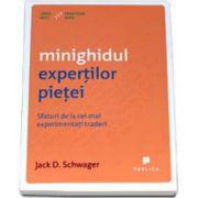 Jack D. Schwager, Minighidul expertilor pietei. Sfaturi de la cei mai experimentati traderi