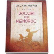 Stefan Mitroi, Jocuri de nenoroc