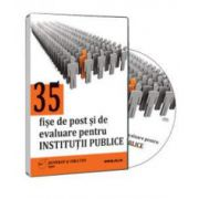 35 de fise de post si de evaluare pentru institutii publice - Format CD