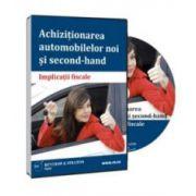 Achizitionarea autovehiculelor noi si second-hand - Implicatii fiscale - Fomat CD