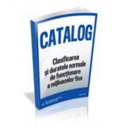 Catalogul pentru clasificarea si duratele normale de functionare a mijloacelor fixe