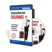 Impozitarea Diurnei. Totul despre deplasarile in interes de serviciu - Format CD