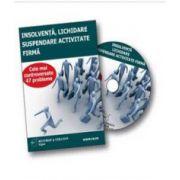 Insolventa. Lichidare. Suspendarea activitatii - 47 de solutii salvatoare - Format CD