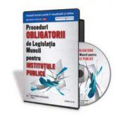 Adriana Nedu, Proceduri Obligatorii de Legislatia Muncii pentru Institutiile Publice - Format CD
