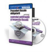 Proceduri fiscale obligatorii privind controlul antifrauda si inspectia fiscala - Format CD (Justinian Cucu)
