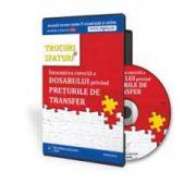 Adrian Benta, Trucuri si sfaturi pentru intocmirea corecta a dosarului privind preturile de transfer - Format CD