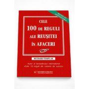 Cele 100 de reguli ale reusitei in afaceri - Richard Templar