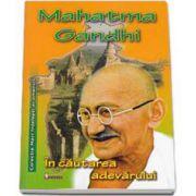 In cautarea adevarului - Mahatma Gandhi