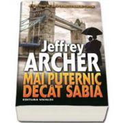 Jeffrey Archer, Mai puternic decat sabia - Al V-lea volum din istoria Cronicile Familiei Clifton