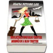 Reflectiile Unui Blog - Trotter Musings Of A Blog - Trotter (Ioana Nitobe Lee)