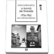 Surdulescu Radu, O forma de tinerete. 1956-1962. Anii contrarevolutionari